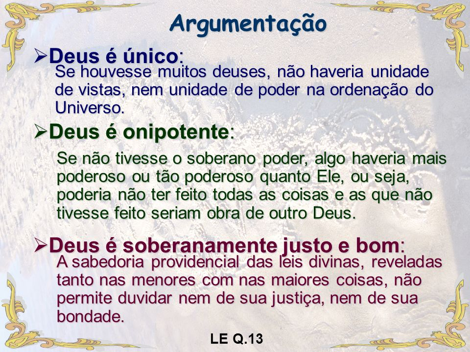 Argumentação Deus é único: Deus é onipotente: