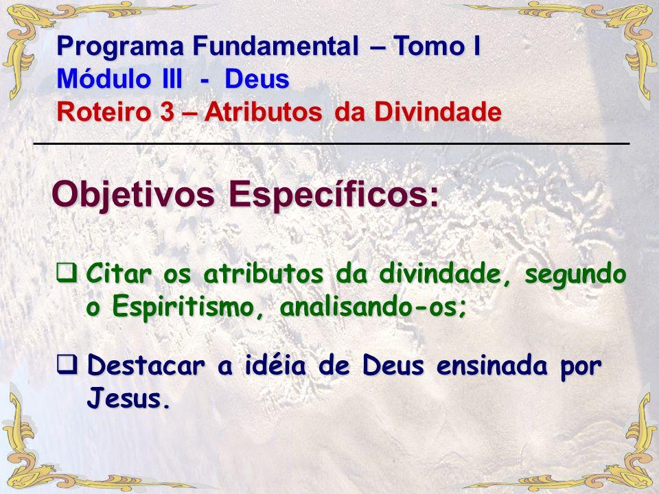 Citar os atributos da divindade, segundo o Espiritismo, analisando-os;