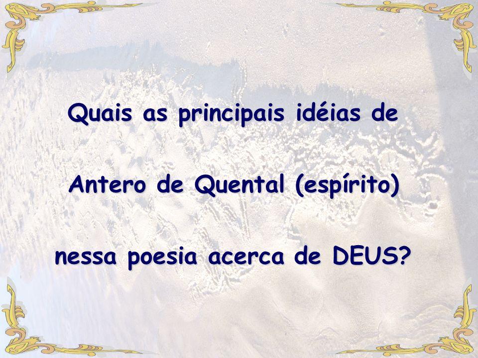 Quais as principais idéias de Antero de Quental (espírito) nessa poesia acerca de DEUS