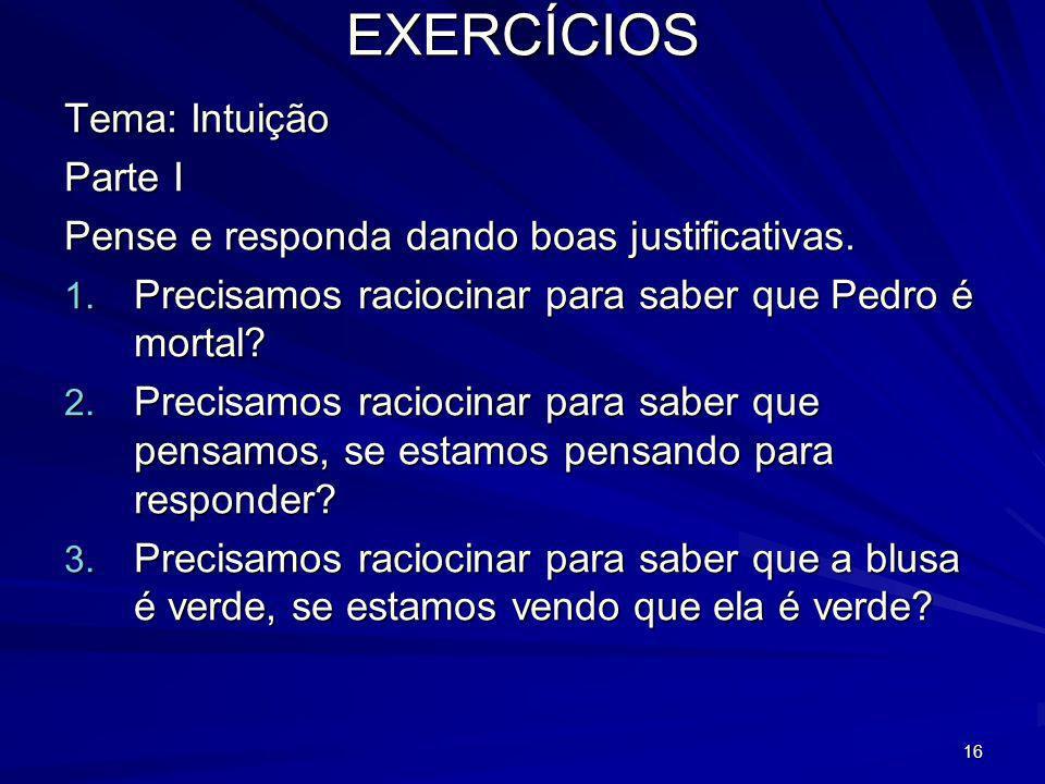EXERCÍCIOS Tema: Intuição Parte I