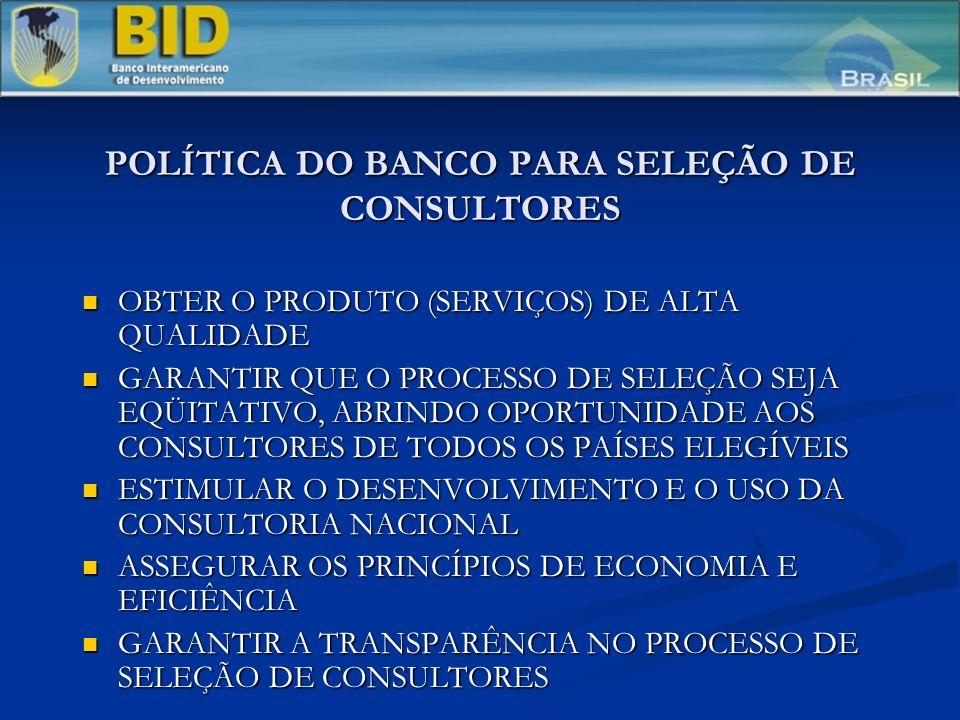 POLÍTICA DO BANCO PARA SELEÇÃO DE CONSULTORES
