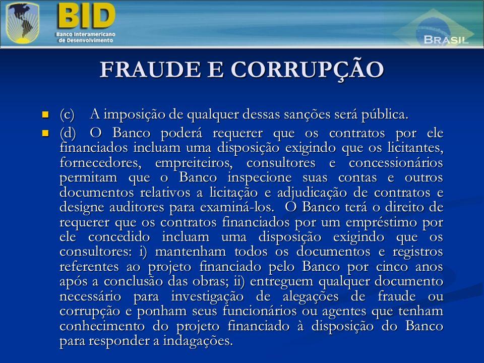 FRAUDE E CORRUPÇÃO (c) A imposição de qualquer dessas sanções será pública.