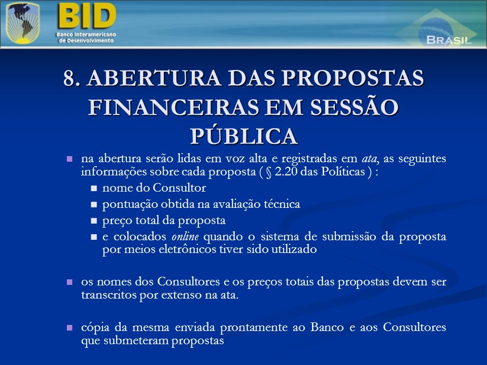 8. ABERTURA DAS PROPOSTAS FINANCEIRAS EM SESSÃO PÚBLICA