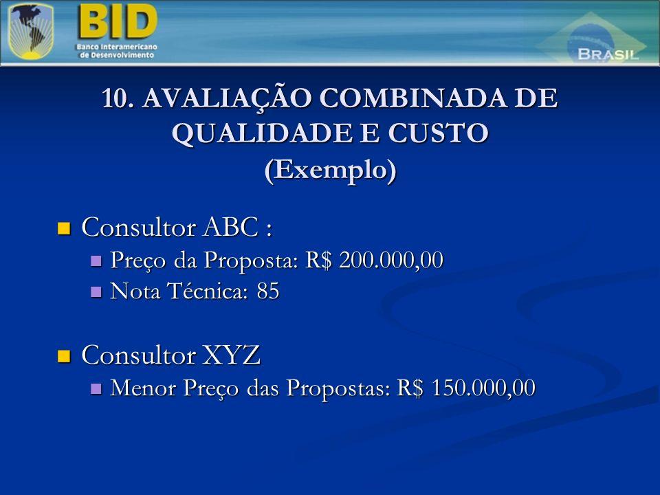 10. AVALIAÇÃO COMBINADA DE QUALIDADE E CUSTO (Exemplo)