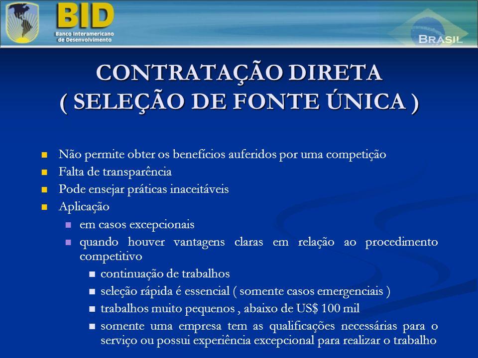 CONTRATAÇÃO DIRETA ( SELEÇÃO DE FONTE ÚNICA )