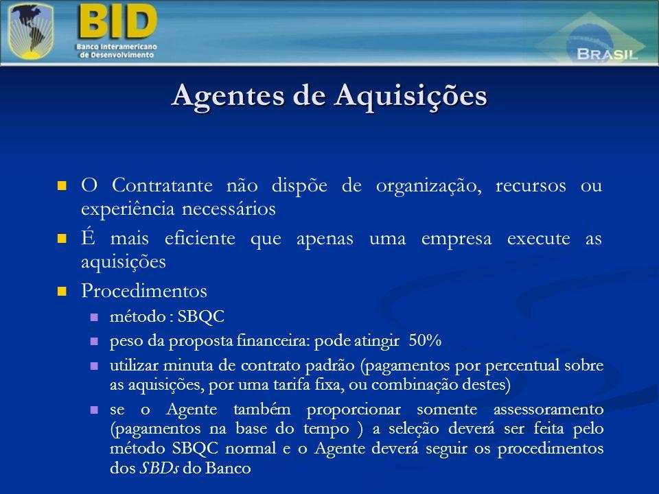 Agentes de Aquisições O Contratante não dispõe de organização, recursos ou experiência necessários.
