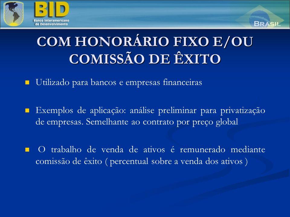COM HONORÁRIO FIXO E/OU COMISSÃO DE ÊXITO