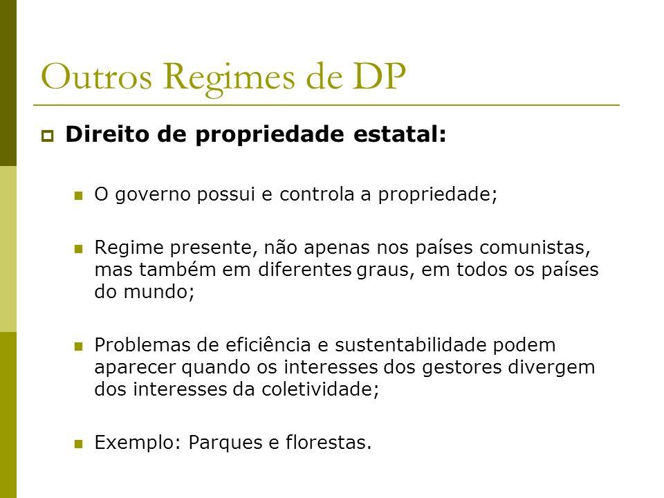 Outros Regimes de DP Direito de propriedade estatal:
