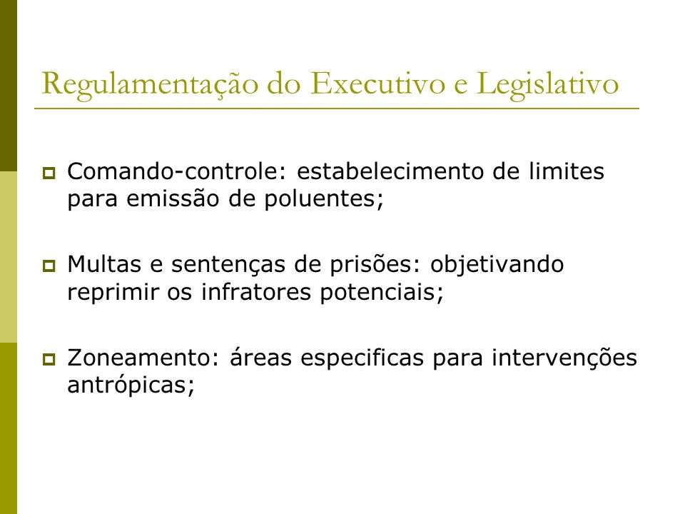 Regulamentação do Executivo e Legislativo