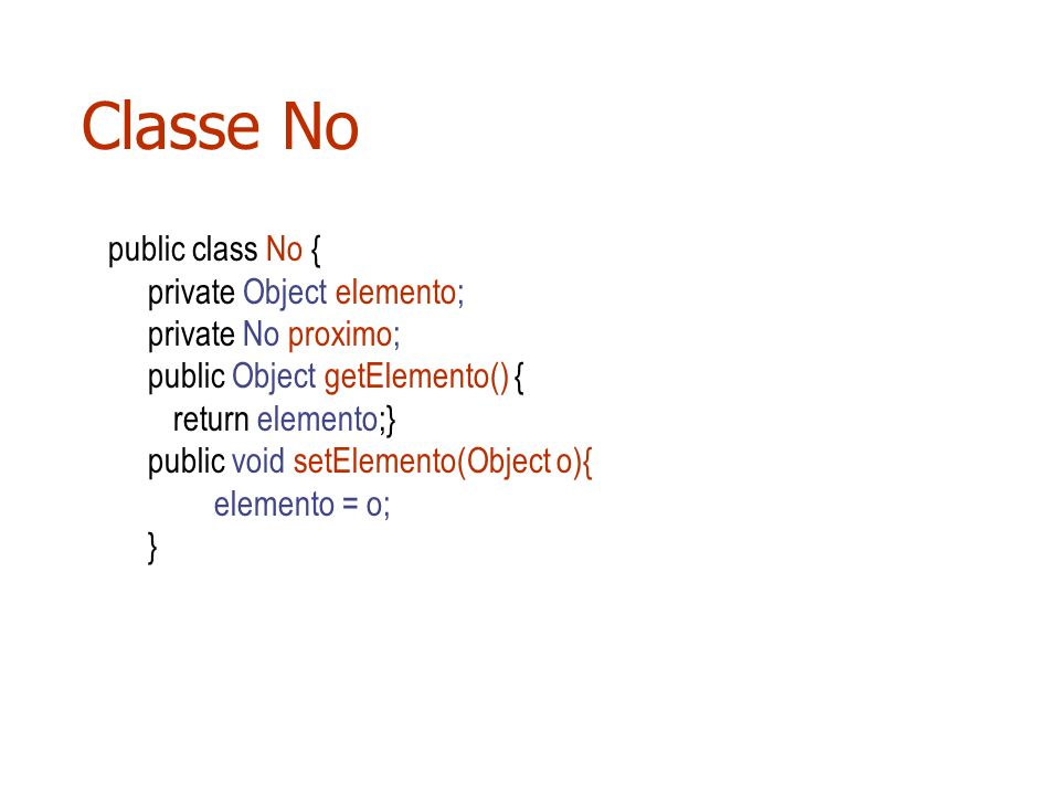 Classe No public class No { private Object elemento;