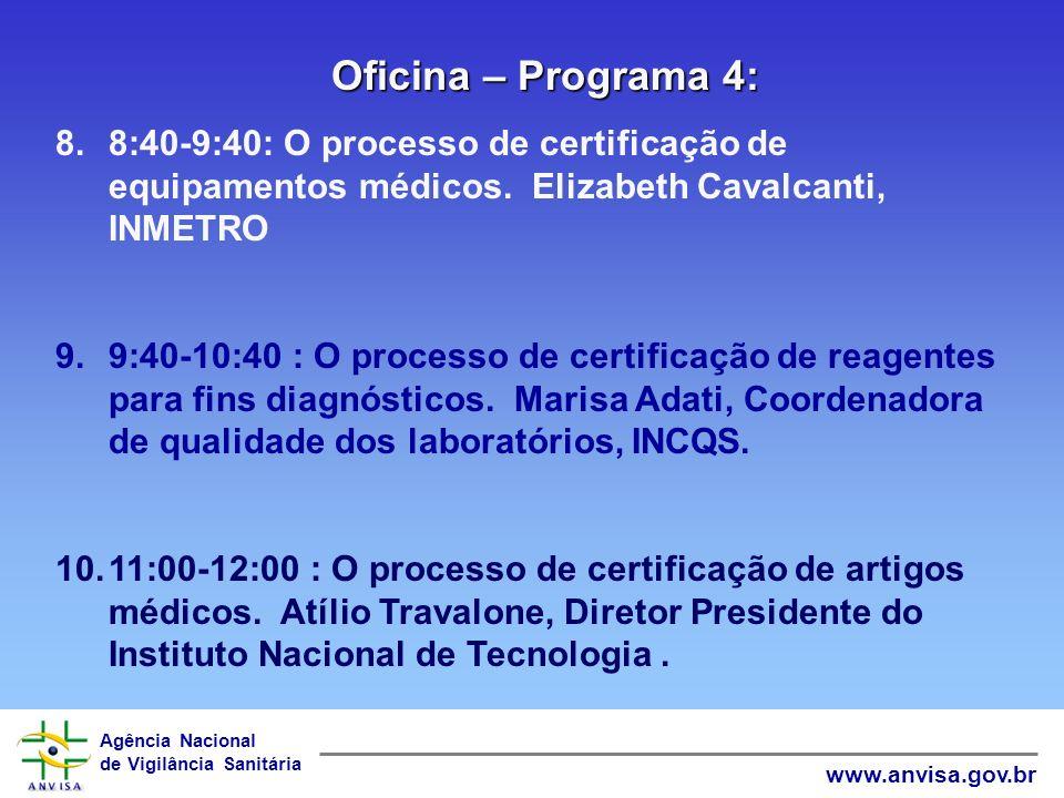 Oficina – Programa 4: 8:40-9:40: O processo de certificação de equipamentos médicos. Elizabeth Cavalcanti, INMETRO.
