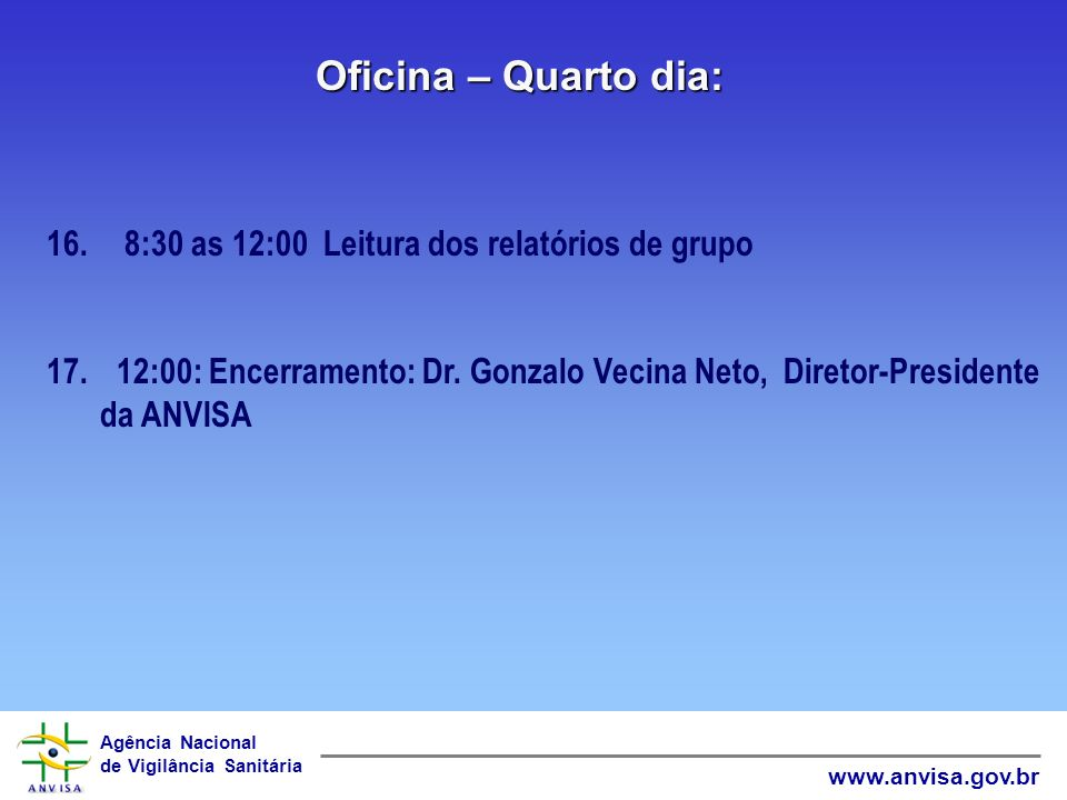Oficina – Quarto dia: 8:30 as 12:00 Leitura dos relatórios de grupo