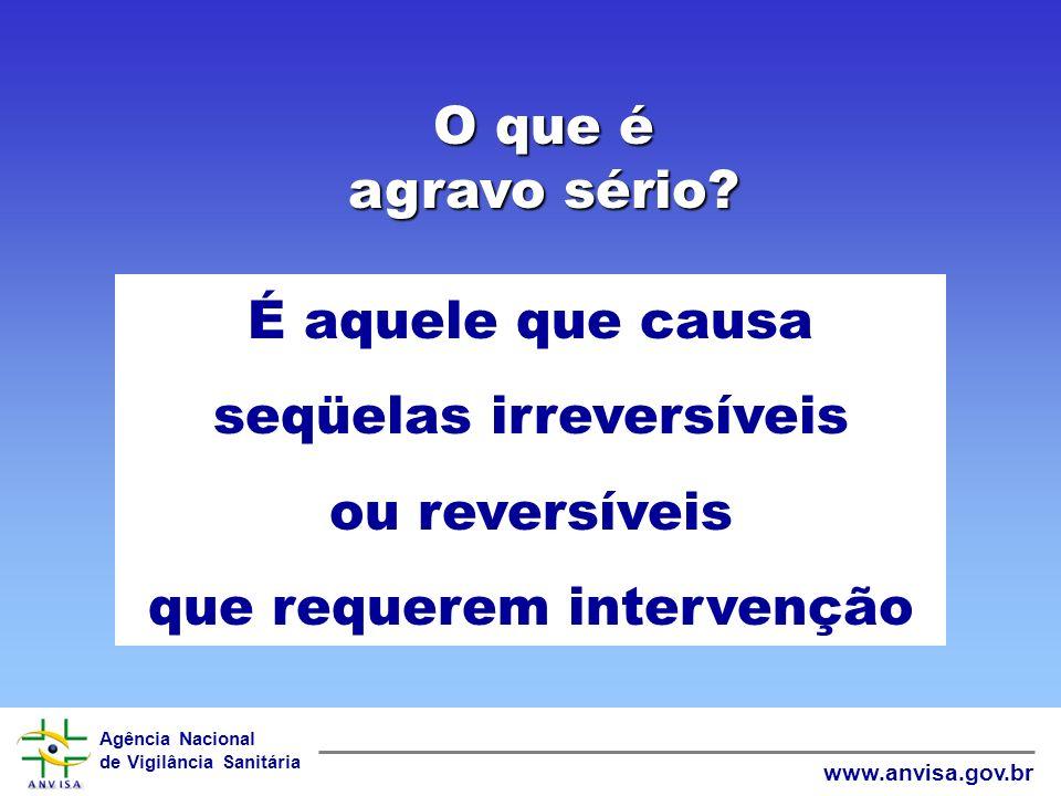 seqüelas irreversíveis ou reversíveis que requerem intervenção