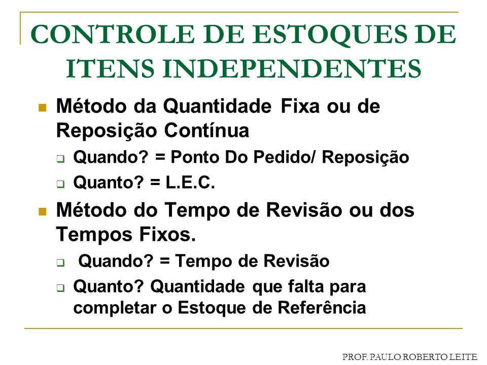 CONTROLE DE ESTOQUES DE ITENS INDEPENDENTES