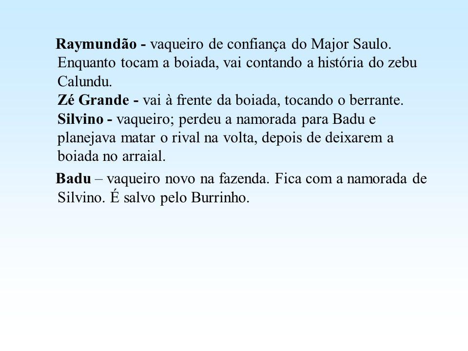 Raymundão - vaqueiro de confiança do Major Saulo