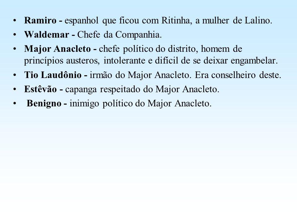 Ramiro - espanhol que ficou com Ritinha, a mulher de Lalino.