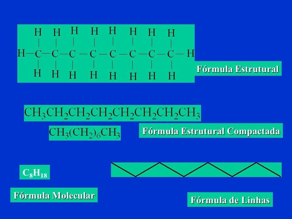 Fórmula Estrutural Fórmula Estrutural Compactada C8H18 Fórmula Molecular Fórmula de Linhas