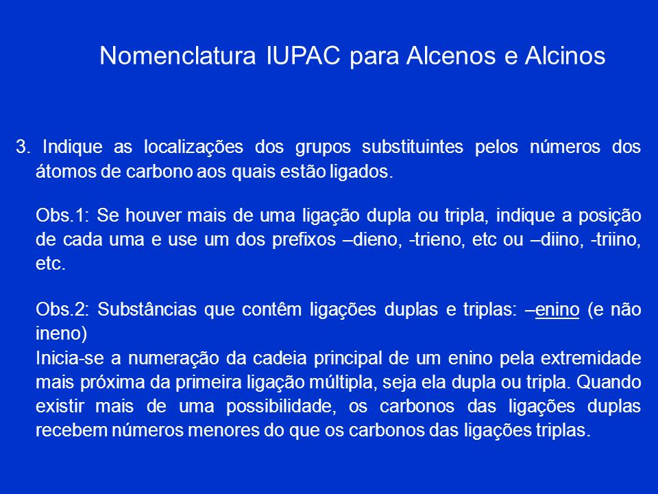 Nomenclatura IUPAC para Alcenos e Alcinos