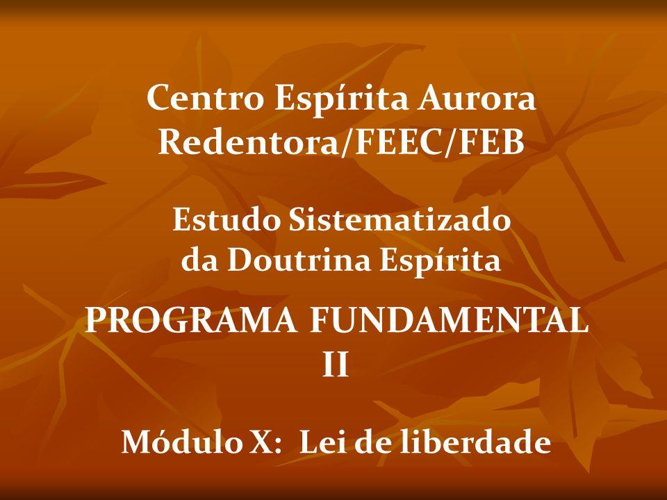 Centro Espírita Aurora Redentora/FEEC/FEB PROGRAMA FUNDAMENTAL II