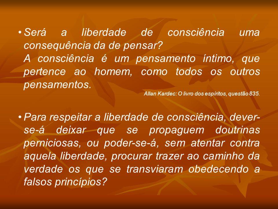Será a liberdade de consciência uma consequência da de pensar
