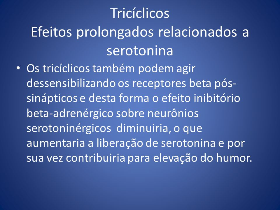 Tricíclicos Efeitos prolongados relacionados a serotonina