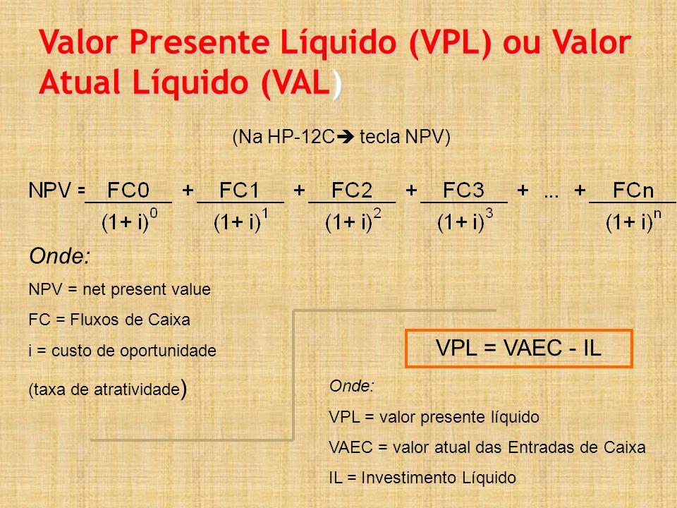 Valor Presente Líquido (VPL) ou Valor Atual Líquido (VAL)