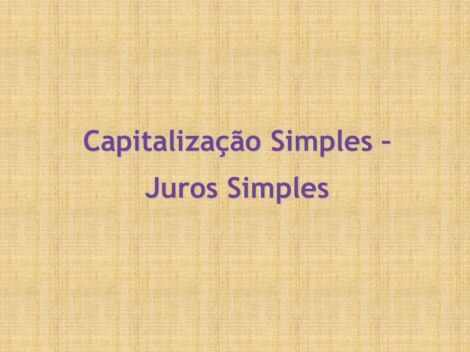 Capitalização Simples –