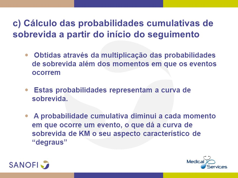 c) Cálculo das probabilidades cumulativas de sobrevida a partir do início do seguimento