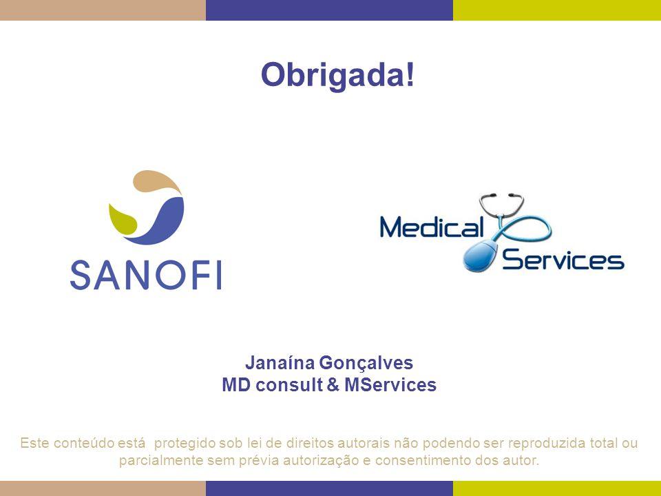 Obrigada! Janaína Gonçalves MD consult & MServices