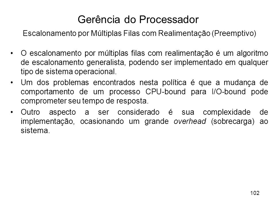 Gerência do Processador Escalonamento por Múltiplas Filas com Realimentação (Preemptivo)