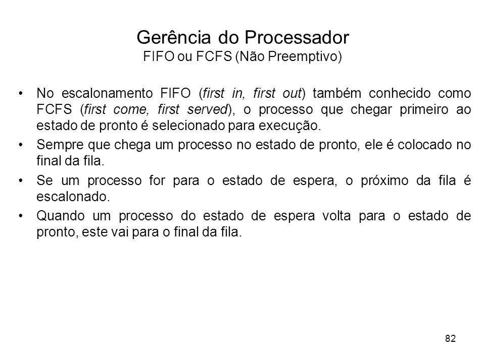 Gerência do Processador FIFO ou FCFS (Não Preemptivo)