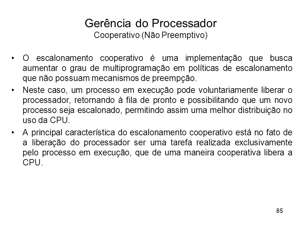 Gerência do Processador Cooperativo (Não Preemptivo)