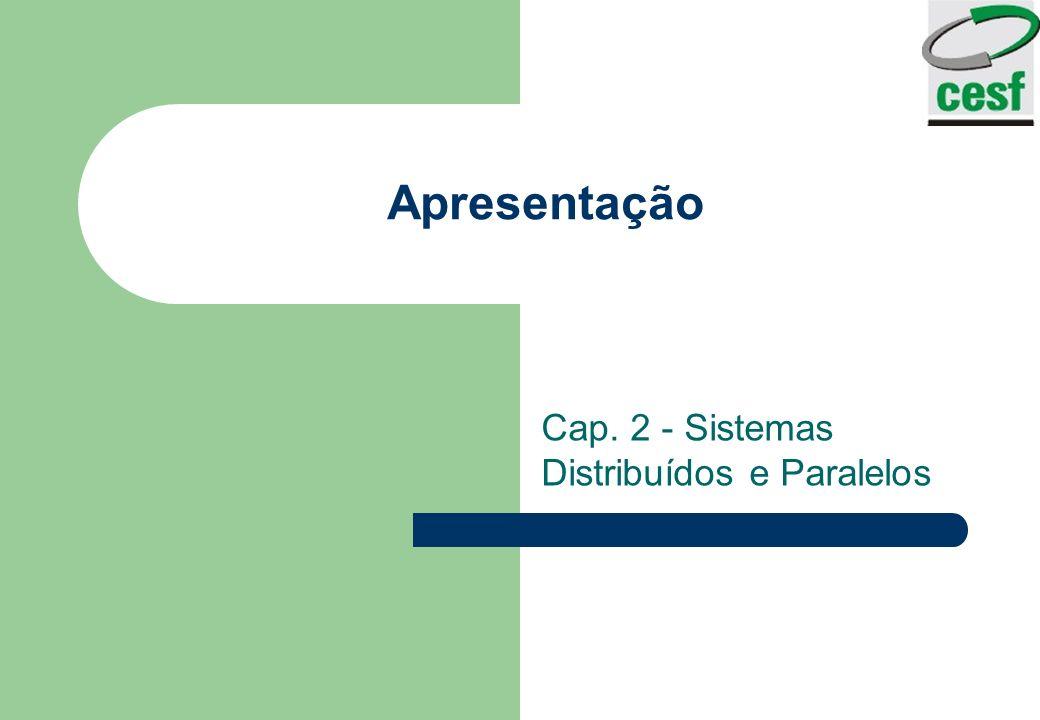 Cap. 2 - Sistemas Distribuídos e Paralelos