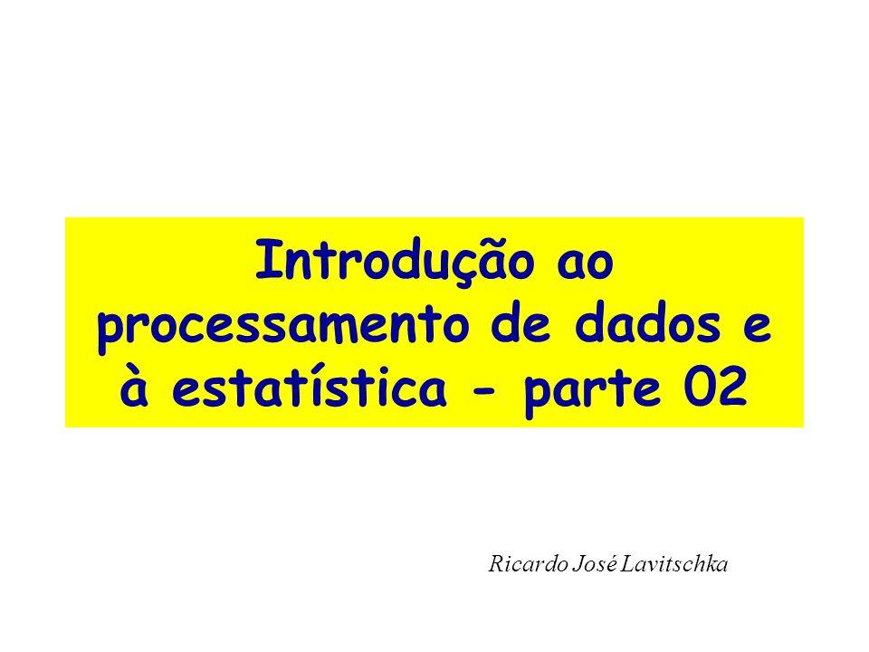 Introdução ao processamento de dados e à estatística - parte 02