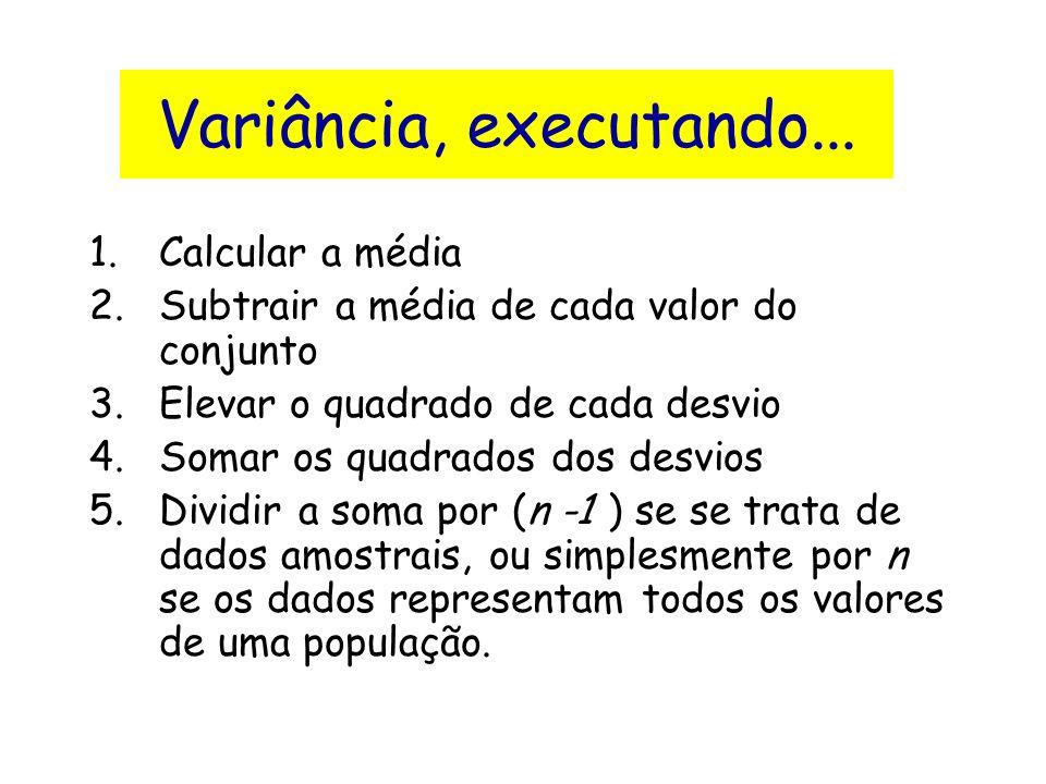Variância, executando... Calcular a média