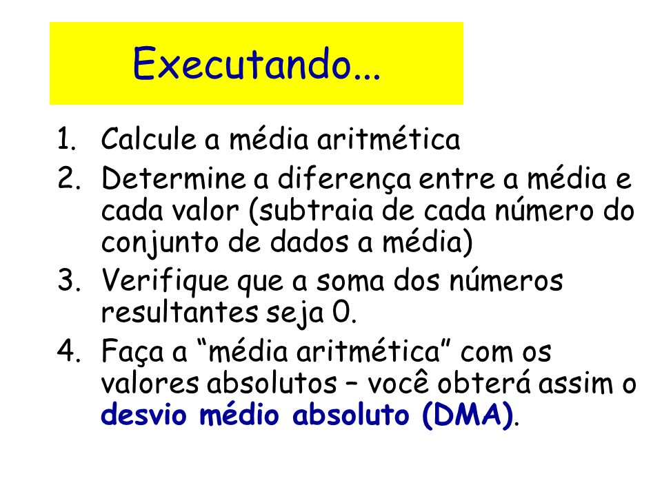 Executando... Calcule a média aritmética