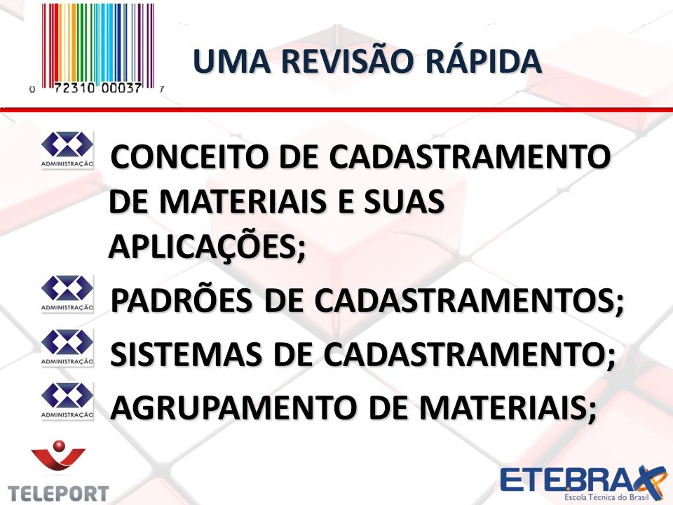 UMA REVISÃO RÁPIDA CONCEITO DE CADASTRAMENTO DE MATERIAIS E SUAS APLICAÇÕES; PADRÕES DE CADASTRAMENTOS;
