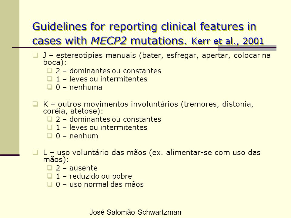 Guidelines for reporting clinical features in cases with MECP2 mutations. Kerr et al., 2001