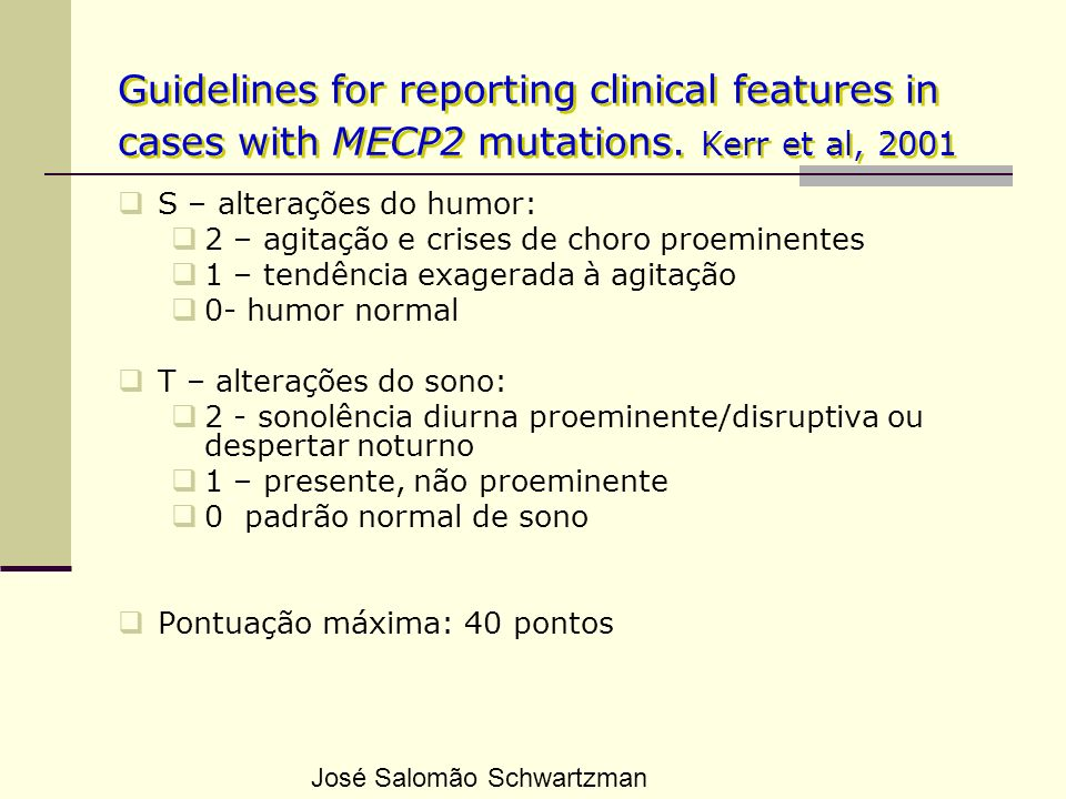 Guidelines for reporting clinical features in cases with MECP2 mutations. Kerr et al, 2001