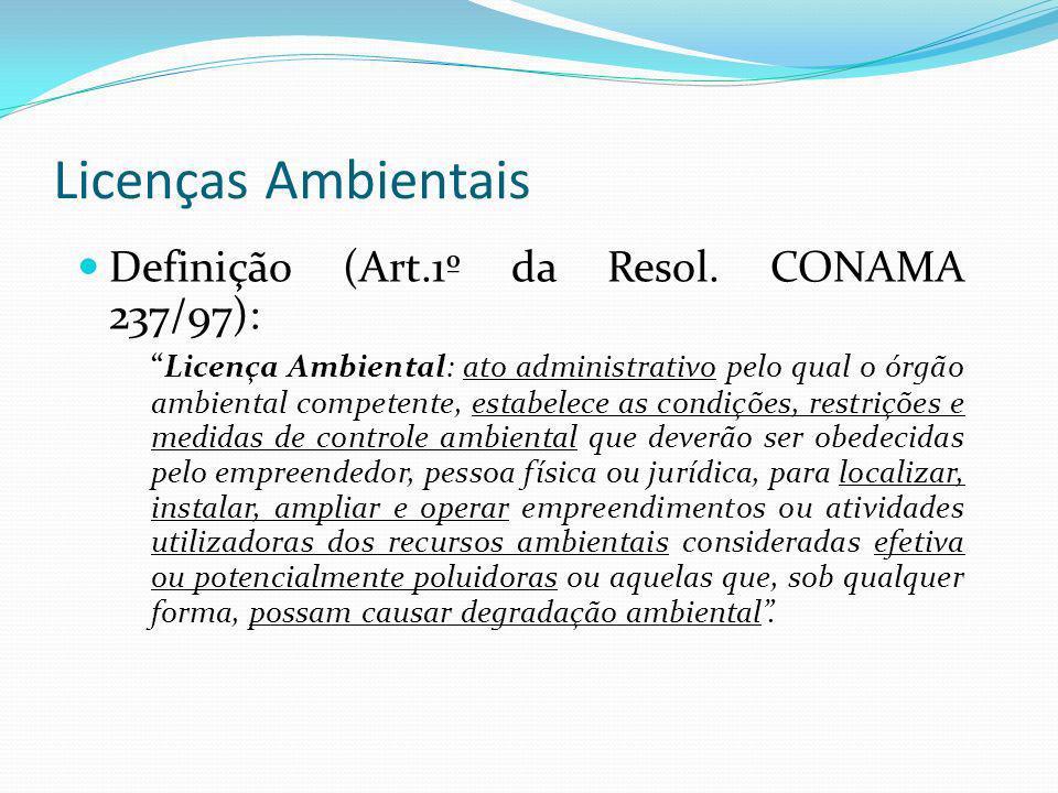 Licenças Ambientais Definição (Art.1º da Resol. CONAMA 237/97):