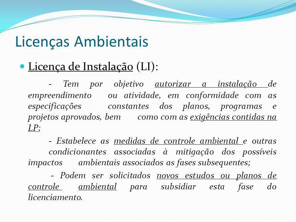 Licenças Ambientais Licença de Instalação (LI):