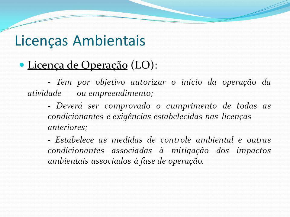 Licenças Ambientais Licença de Operação (LO):