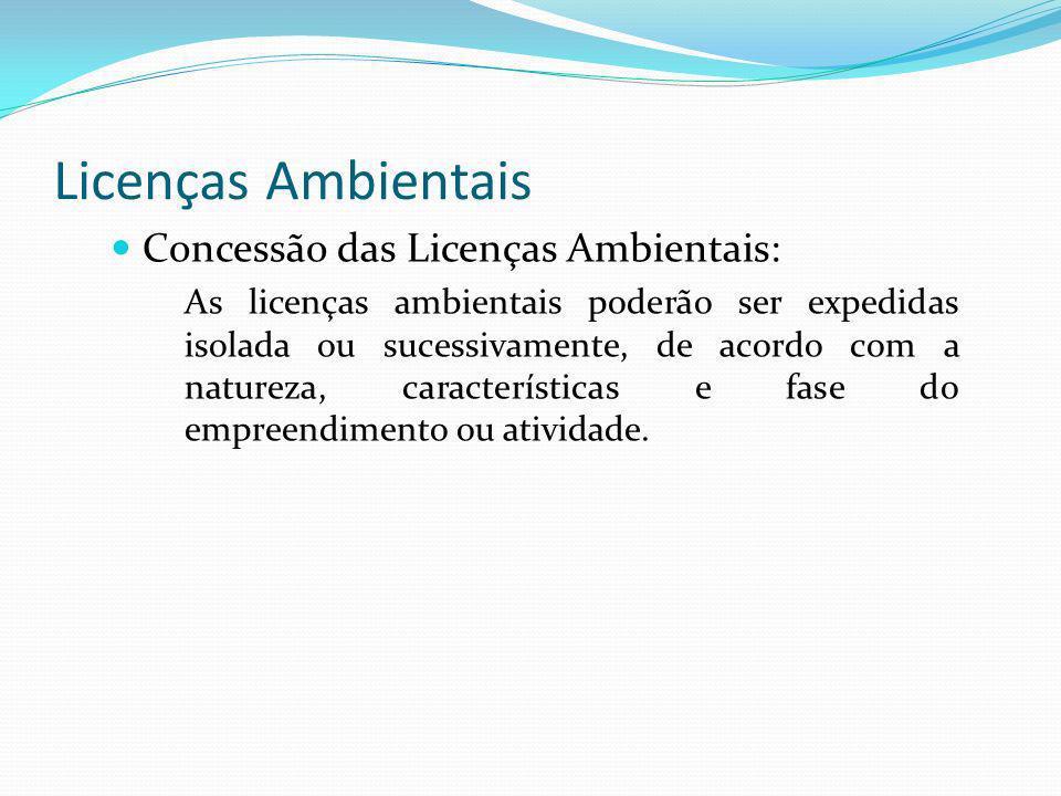 Licenças Ambientais Concessão das Licenças Ambientais: