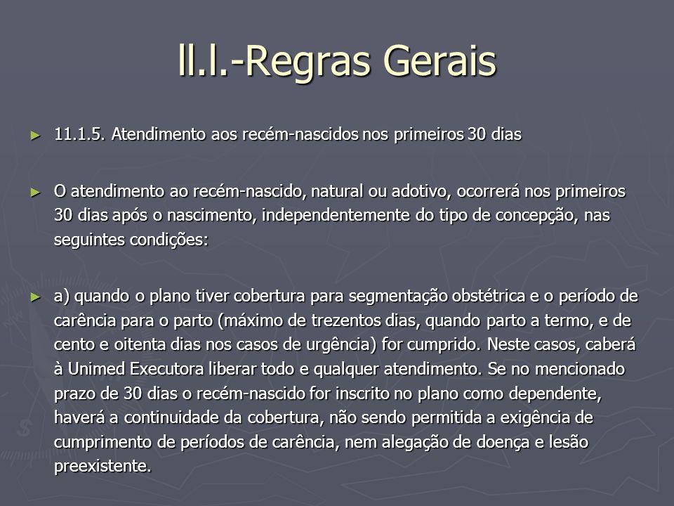 ll.l.-Regras Gerais 11.1.5. Atendimento aos recém-nascidos nos primeiros 30 dias.