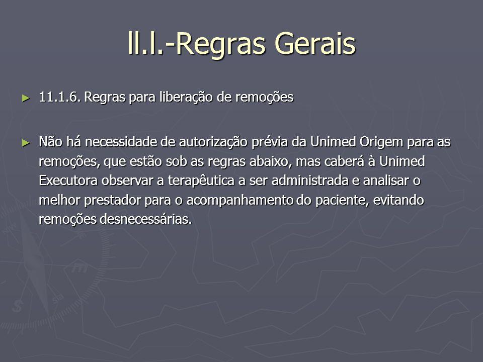 ll.l.-Regras Gerais 11.1.6. Regras para liberação de remoções