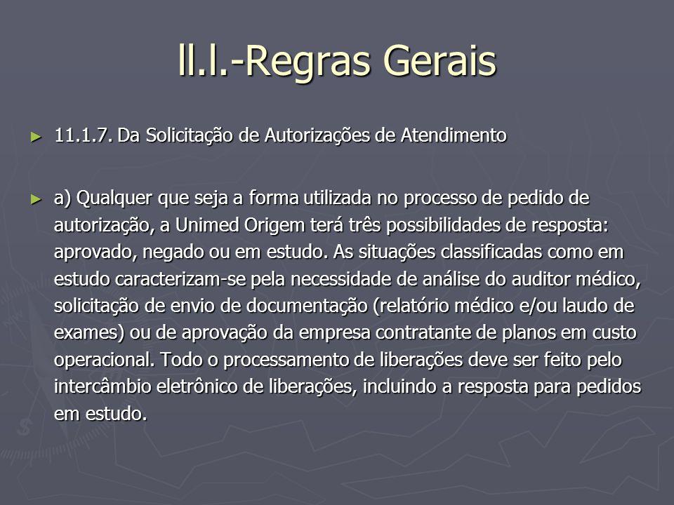 ll.l.-Regras Gerais 11.1.7. Da Solicitação de Autorizações de Atendimento.