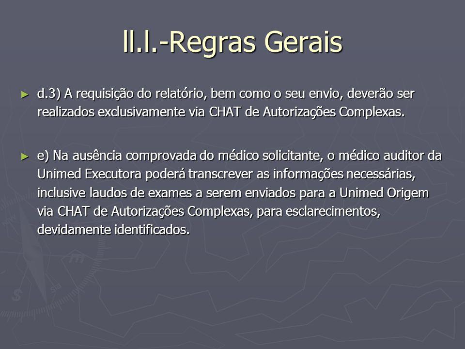 ll.l.-Regras Gerais d.3) A requisição do relatório, bem como o seu envio, deverão ser realizados exclusivamente via CHAT de Autorizações Complexas.