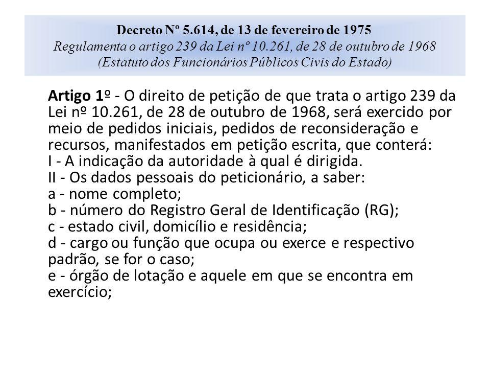Decreto Nº 5.614, de 13 de fevereiro de 1975 Regulamenta o artigo 239 da Lei nº 10.261, de 28 de outubro de 1968 (Estatuto dos Funcionários Públicos Civis do Estado)