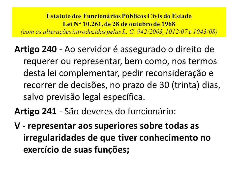 Artigo 241 - São deveres do funcionário: