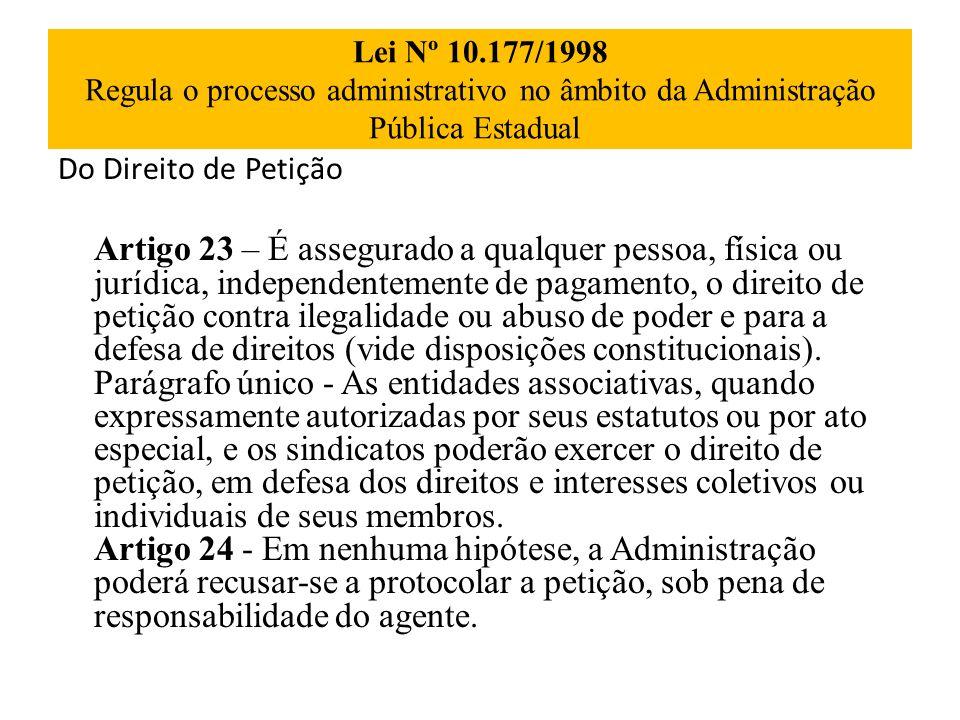Lei Nº 10.177/1998 Regula o processo administrativo no âmbito da Administração Pública Estadual